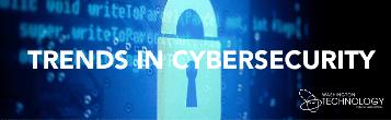 Tech_in_Focus__Trends_in_Cybersecurity___WTIA